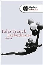 Liebediener: Roman (Fischer Taschenbibliothek) (German Edition)