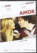 Atrapado Por Amor (Import Movie) (European Format - Zone 2) (2011) Meg Ryan; Timothy Hutton; Kristen Bell;