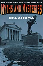 Myths and Mysteries of Oklahoma: True Stories Of The Unsolved And Unexplained (Myths and Mysteries Series)