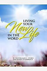 Living Your New Life In The Word Kindle Edition
