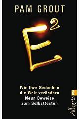 E²: Wie Ihre Gedanken die Welt verändern (German Edition) Kindle Edition