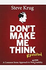 Don't Make Me Think, Revisited: A Common Sense Approach to Web Usability (3rd Edition) Paperback