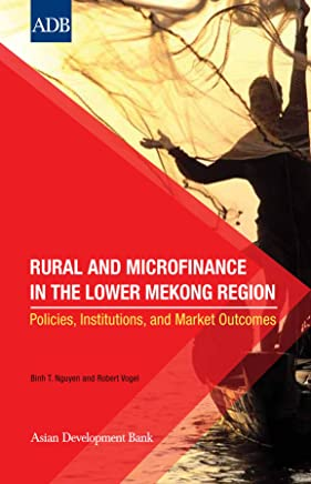 Rural and Microfinance in the Lower Mekong Region: Policies, Institutions, and Market Outcomes (ESA SP) (English Edition)