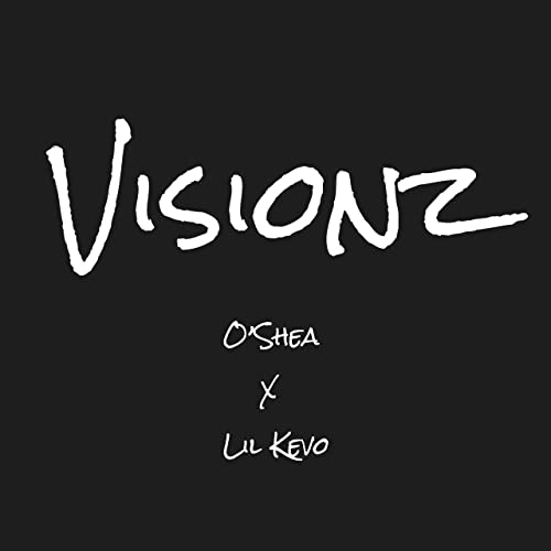 Visionz (feat  Lil Kevo) [Explicit] by O'Shea on Amazon Music