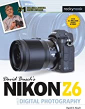 David Busch's Nikon Z6 Guide to Digital Photography (The David Busch Camera Guide Series)