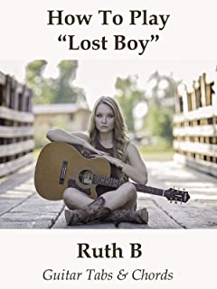 How To Play Lost Boy By Ruth B - Guitar Tabs- Guitar Tabs & Chords