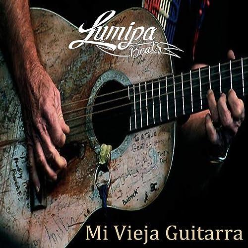 Mi Vieja Guitarra de Lumipa Beats en Amazon Music - Amazon.es