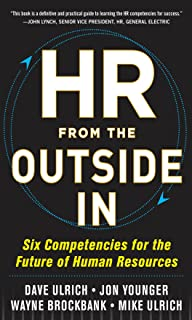 HR from the Outside In: Six Competencies for the Future of Human Resources (English Edition)