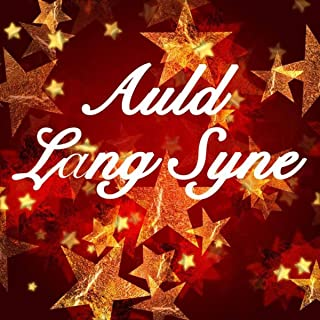 Auld Lang Syne, New Year Celebration Songs
