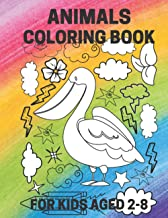 ANIMALS COLORING BOOK FOR KIDS 2-8: Best for Gift | For Girls and Boys |For Animals Lovers|Gift for Children's Day|20 Cute...