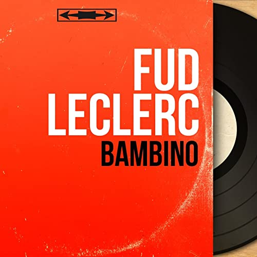 Bambino (Mono Version) de Fud Leclerc en Amazon Music ...