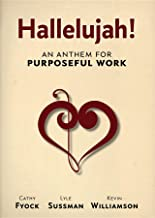 Hallelujah!: An Anthem for Purposeful Work (English Edition)