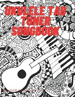 Ukulele Tab Tuner Songbook: Guitar Chord Tablature Music Sheet for Musicians