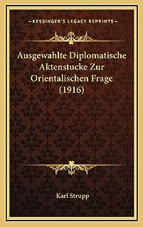 Ausgewahlte Diplomatische Aktenstucke Zur Orientalischen Frage (1916)