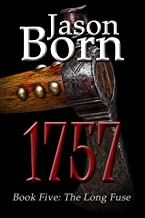 1757 (The Long Fuse Book 5)