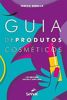 Guia de produtos cosméticos (Portuguese Edition)