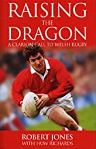 Raising The Dragon: A Clarion Call To Welsh Rugby
