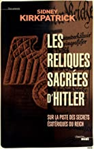 Les Reliques sacrées d'Hitler (Documents) (French Edition)