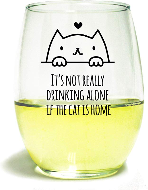 Its Not Drinking Alone If The Cat Is Home 15 Ounce Stemless Wine Glass Cartoon Outline Present For Mom Friend Birthday Gift Cat Lovers Rejoice