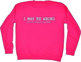 123t Men's Women's I May BE Wrong BUT It's Highly Unlikely - Sweatshirt