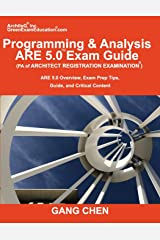 Programming & Analysis (PA) ARE 5.0 Exam Guide (Architect Registration Examination): ARE 5.0 Overview, Exam Prep Tips, Guide, and Critical Content Paperback