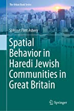 Spatial Behavior in Haredi Jewish Communities in Great Britain (The Urban Book Series)