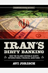 Iran's Dirty Banking: How the Islamic Republic Skirts International Financial Sanctions Paperback