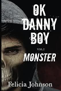 OK Danny Boy: Monster