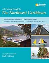 A Cruising Guide to The Northwest Caribbean, 2nd ed.