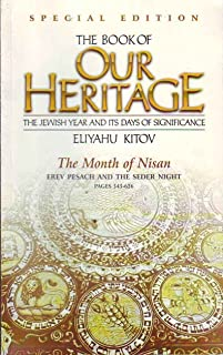The Book of Our Heritage, the Jewish Year and Its Days of Significance, the Month of Nisan, Erev Pesach and the Seder Night, Pages 545-626