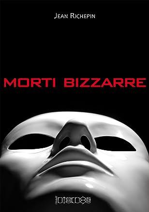 Morti Bizzarre (Biblioteca inquieta)