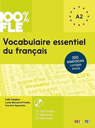 100% FLE - Vocabulaire essentiel du français: Vocabulaire essentiel du français niv. A2 - Livre + CD (100% FLE)