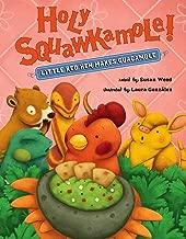 Holy Squawkamole!: Little Red Hen Makes Guacamole