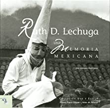 Ruth D. Lechuga: Una memoria mexicana (Ruth D. Lechuga: A Mexican Memoir) (Uso y Estilo / Usage and Style) (Spanish Edition)