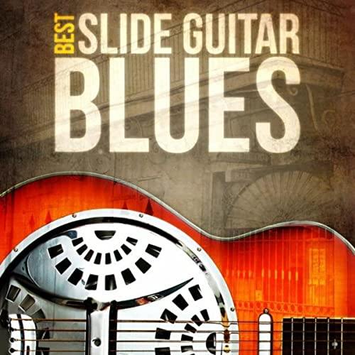 Best - Slide Guitar Blues