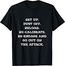 Get Up. Dust Off. Reload - Quote Tee