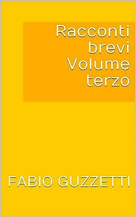 Racconti brevi Volume terzo