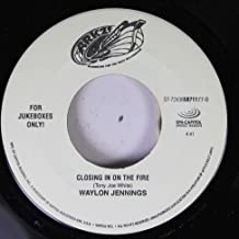 waylon jennings 45 RPM closing in on the fire / i knnw abou me don't know about you