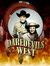 Daredevils of the West Serial Part 1 of 2: Episodes 1-6
