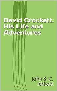 David Crockett: His Life and Adventures