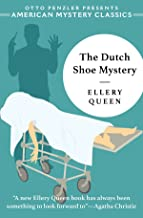 The Dutch Shoe Mystery: An Ellery Queen Mystery (An Ellery Queen Mystery)
