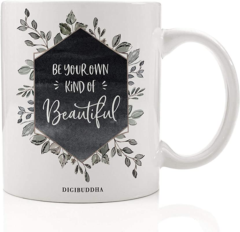 Be Your Own Kind Of Beautiful Mug Inspirational Quote Gifts For Women Pretty Saying Motivational Girl Female Empowerment Cute Greenery Coffee Cup 11oz Ceramic Digibuddha DM0338