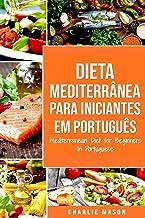 Amazon Dieta Mediterranea Para Iniciantes Em Portugues Mediterranean Diet For Beginners In Portuguese Mason Charlie Mediterranean