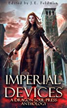 Imperial Devices: A Dragon Soul Press Anthology
