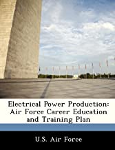 Electrical Power Production: Air Force Career Education and Training Plan