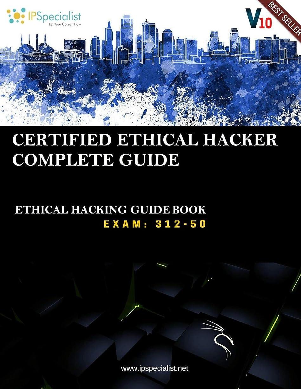 打ち上げる教室テロCEH v10: EC-Council Certified Ethical Hacker Complete Training Guide with Practice Questions & Labs: Exam: 312-50