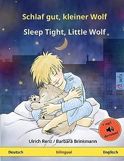 Schlaf gut, kleiner Wolf – Sleep Tight, Little Wolf (Deutsch – Englisch): Zweisprachiges Kinderbuch mit mp3 Hörbuch zum Herunterladen, ab 2-4 Jahren ... Books in Two Languages) (German Edition)