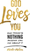 God Loves You and There's Nothing Anyone Can Do About It.