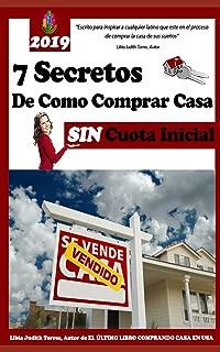 Los Siete Secretos Comprando Casa sin Cuota Inicial: Este libro es una colección de diferentes estrategias que lleva como objetivo ideal, ayudarlo a ... DE COMPRA DE VIVIENDA) (Spanish Edition)
