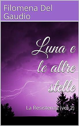 Luna e le altre stelle: La Resistenza (vol.2)